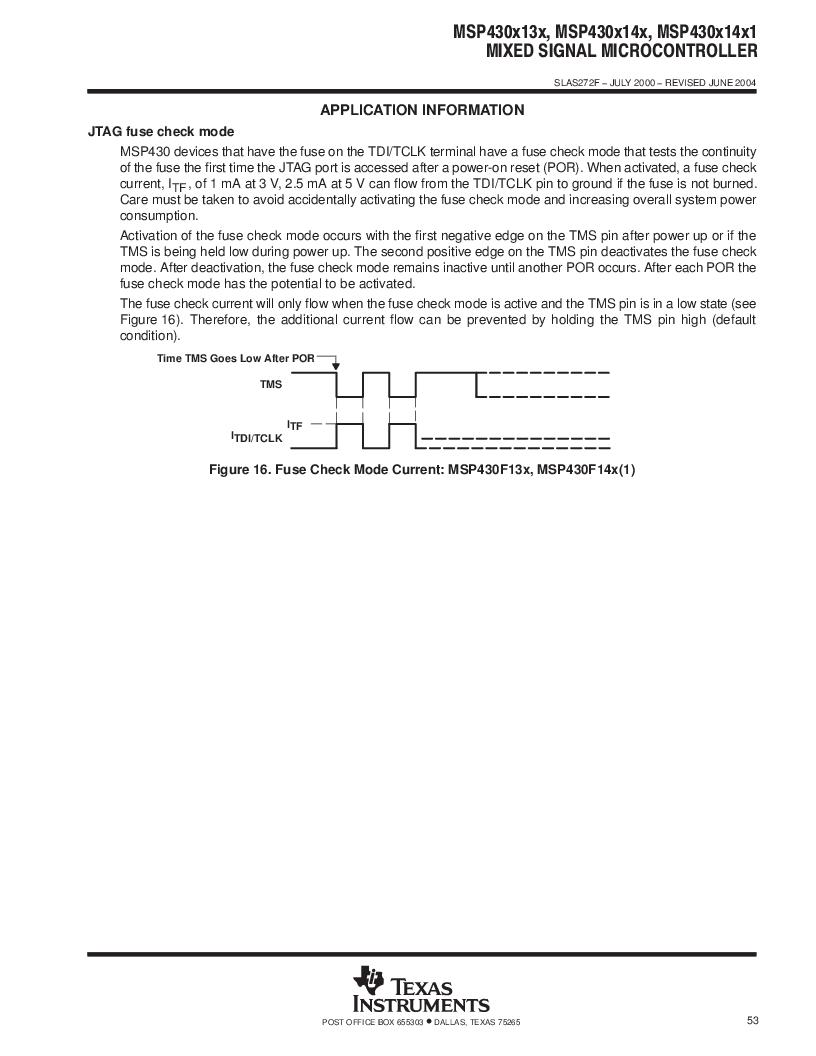 MSP430F147IPMR-KAM ,Texas Instruments厂商,16-Bit Ultra-Low-Power Microcontroller, 32 kB Flash, 1KB RAM, 12 bit ADC, 2 USARTs, HW multiplier 64-LQFP -40 to 85, MSP430F147IPMR-KAM datasheet预览  第53页